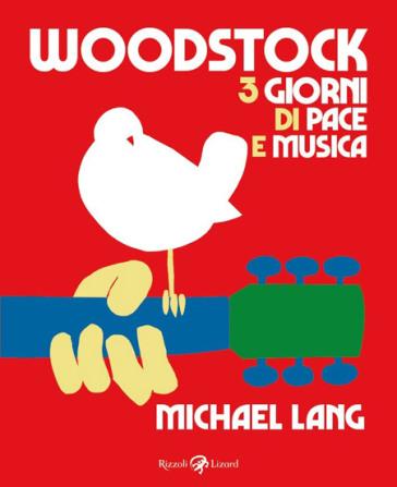 Woodstock. 3 giorni di pace e musica - Michael Lang | Thecosgala.com