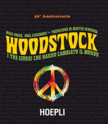 Woodstock. I tre giorni che hanno cambiato il mondo - Mike Evans | Thecosgala.com