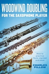 Woodwind Doubling for the Saxophonist