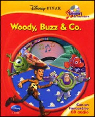 Woody, Buzz & Pixar. Disney Pixar. Tesori da ascoltare. Con CD Audio