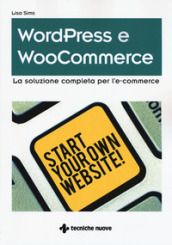 Wordpress e WooCommerce. La soluzione completa per l e-commerce