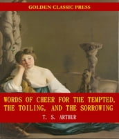 Words of Cheer for the Tempted, the Toiling, and the Sorrowing