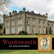 Wordsworth in Leicestershire