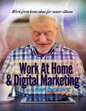 Work At Home & Digital Marketing For Seniors