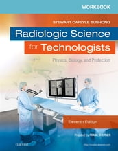Workbook for Radiologic Science for Technologists - E-Book