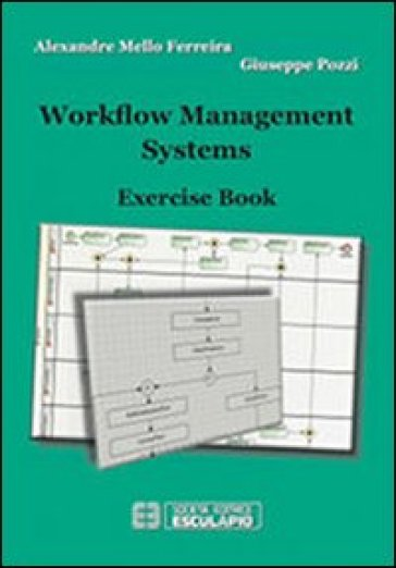 Workflow management systems. Exercise book - Alexandre Mello Ferreira   Jonathanterrington.com