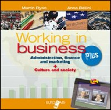Working in business plus. LibroLIM. Per le Scuole superiori. Con e-book. Con espansione online