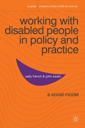 Working with Disabled People in Policy and Practice