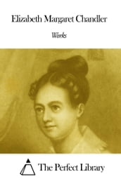 Works of Elizabeth Margaret Chandler