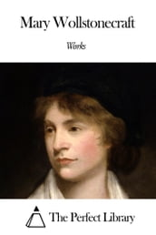 Works of Mary Wollstonecraft