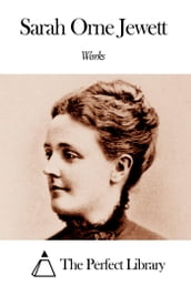 Works of Sarah Orne Jewett
