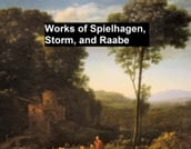 Works of Spielhagen, Storm, and Raabe