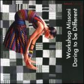 Workshop Missoni. Daring to be different. Estorick collection of mode rn italian art. Catalogo della mostra (Londra, 1 luglio-20 settembre 2009)