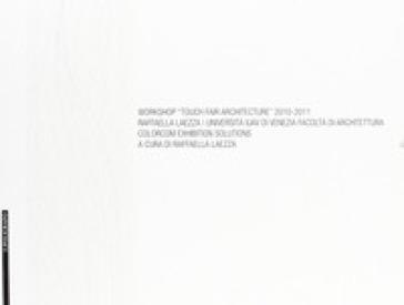 Workshop «Touch fair architectture» 2010-2011 - R. Laezza | Thecosgala.com