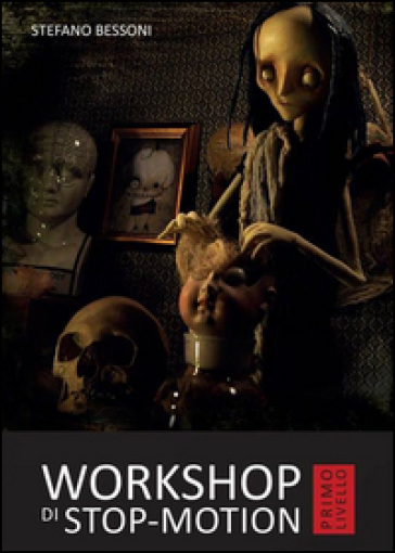 Workshop di stop-motion. Primo livello - Stefano Bessoni |