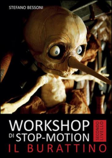 Workshop di stop-motion. Secondo livello. Il burattino - Stefano Bessoni |