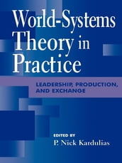 World-Systems Theory in Practice