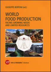 World food production. Facing growing needs and limited resources