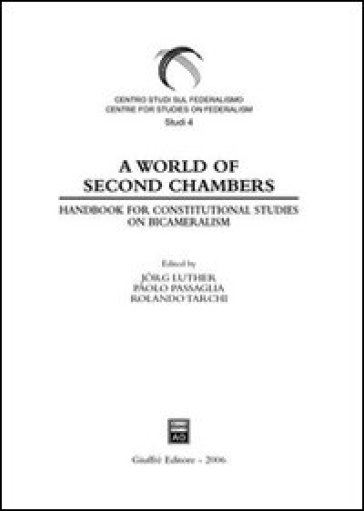 World of Second Chambers. Handbook for constitutional studies on Bicameralism (A)
