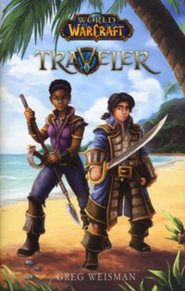 World of Warcraft. Traveler - Greg Weisman   Rochesterscifianimecon.com