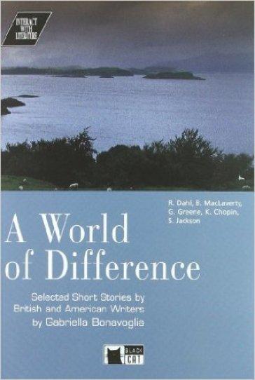 World of difference. Selected short stories by british and american writers. Con audiocassetta. Per le Scuole superiori (A) - G. Bonavoglia   Jonathanterrington.com