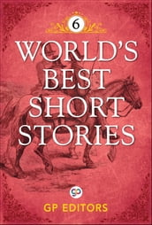 World s Best Short Stories-Vol 6
