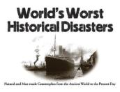 World s Worst Historical Disasters