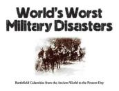 World s Worst Military Disasters