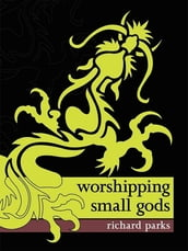 Worshipping Small Gods