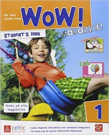 Wow magazine. Per la Scuola elementare. Con e-book. Con espansione online. 1. - Kim Jones | Jonathanterrington.com