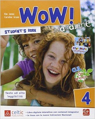 Wow magazine. Per la Scuola elementare. Con e-book. Con espansione online. 4. - Kim Jones | Rochesterscifianimecon.com