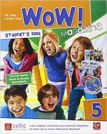 Wow magazine. Per la Scuola elementare. Con e-book. Con espansione online. 5.