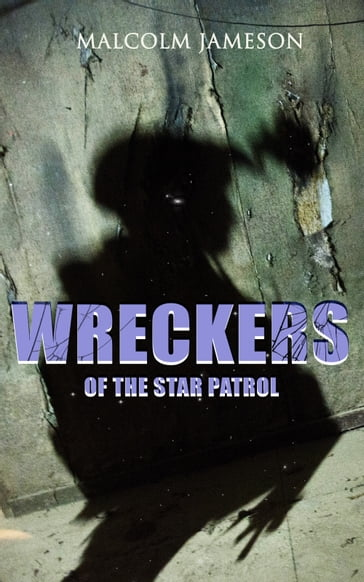 Wreckers of the Star Patrol