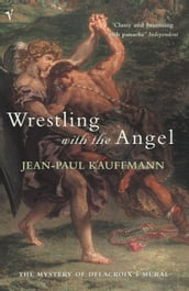 Wrestling With The Angel
