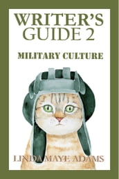 Writer s Guide 2: Military Culture