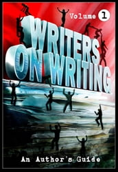 Writers on Writing: Volume 1