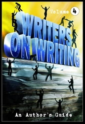 Writers on Writing: Volume 4
