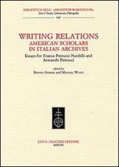 Writing Relations. American Scholars in Italian Archives. Essays for Franca Petrucci Nardelli and Armando Petrucci