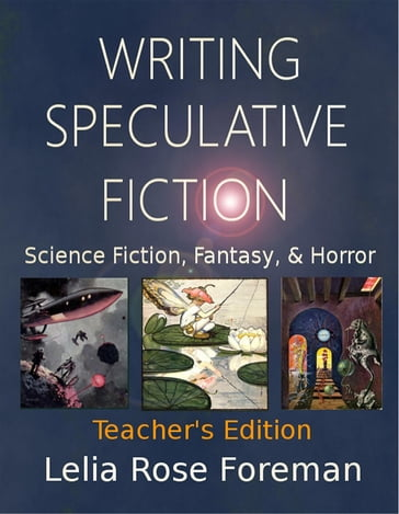 Writing Speculative Fiction: Science Fiction, Fantasy, and Horror