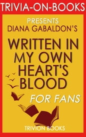 Written in My Own Heart s Blood: A Novel by Diana Gabaldon (Trivia-On-Books)