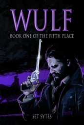 Wulf (Book One of the Fifth Place)