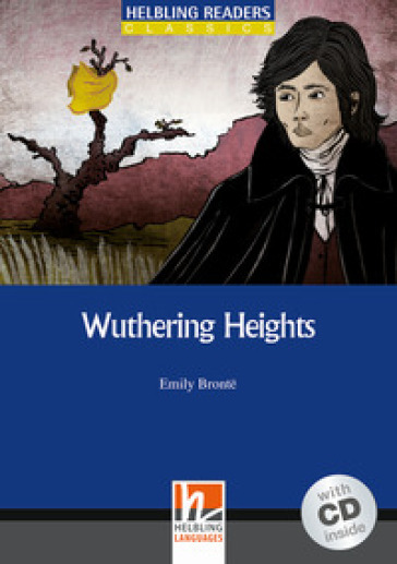 Wuthering Heights. Livello 4 (A2-B1). Con CD Audio