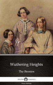 Wuthering Heights by Emily Bronte (Illustrated)