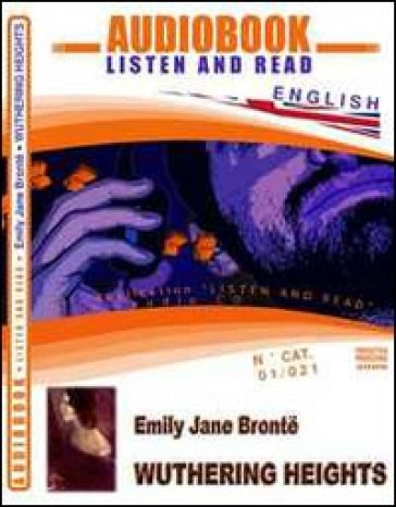 Wuthering heights. Audiolibro. CD Audio e CD-ROM - Emily Bronte |