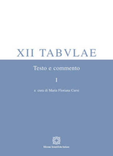 XII tabulae. 1: Testo e commento - M. F. Cursi   Rochesterscifianimecon.com