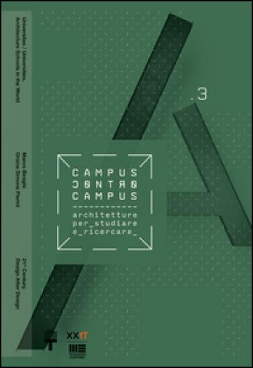 XXI Triennale Milano Politecnico di Milano. Campus e controcampus. 3.