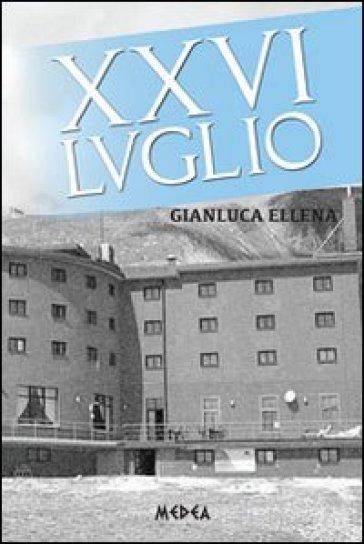 XXVI luglio - Gianluca Ellena  