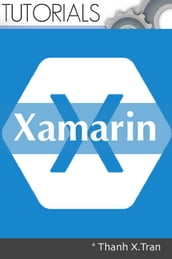 Xamarin: Mobile Application Development for Android