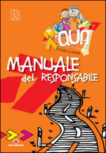 XdiQUA. Si misero in cammino. Manuale del responsabile - Fondazione Oratori Milanesi |