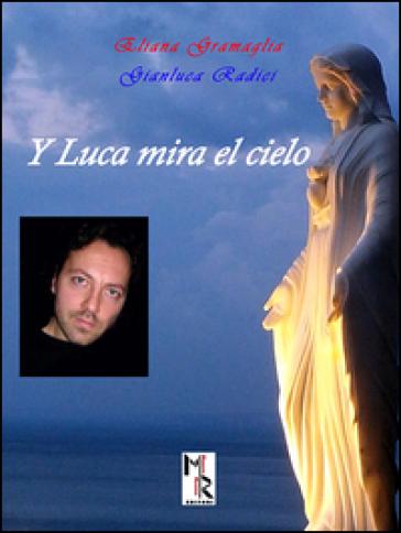 Y Luca Mira el cielo - Eliana Gramaglia |